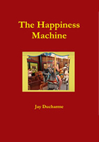 Happiness Machine Book by Jay Ducharme